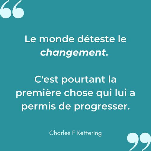 Citation le monde déteste le changement Charles F Kettering