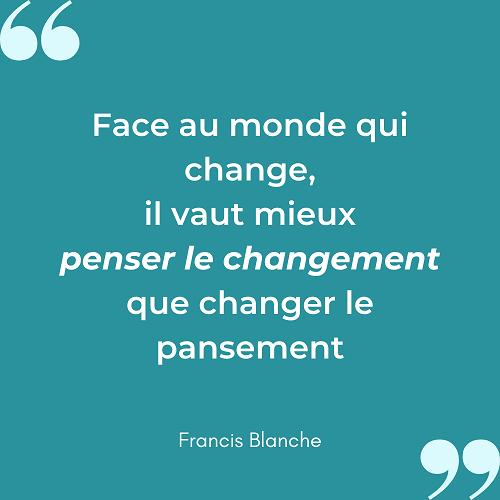 Citation penser le changement Francis Blanche