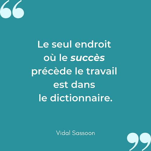 Citation inspirante travail succes dictionnaire Vidal Sassoon