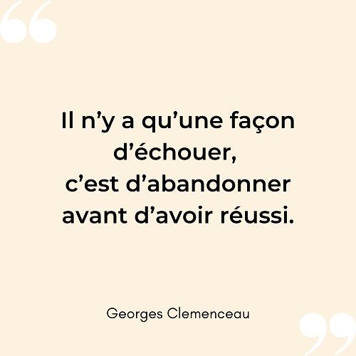 Citation reussir abandonner succes echec Clemenceau