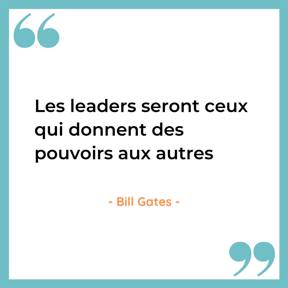 citation leadership bill gates pouvoir aux autres